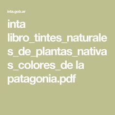 inta libro_tintes_naturales_de_plantas_nativas_colores_de la patagonia.pdf