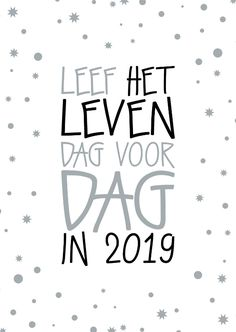 Leef het leven dag voor dag in Xmas Quotes, Happy Quotes, Best Quotes, Words Quotes, Sayings, Dutch Quotes, New Year Wishes, Thinking Quotes, Say More