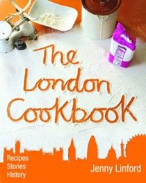 The London Cookbook: Recipes, Stories, History (searchable index of recipes)