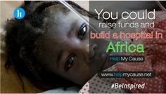 Be Inspired to make a positive impact locally or globally. Its up to you!  Get started today at helpmycause.net