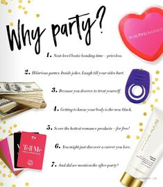 Why party? Have a Pure Romance party for these reasons! You're sure to have a blast!! Www.pureromance.com/hannahspear