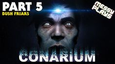 CONARIUM - Part #5 - LETS PLAY with Commentary - MESSYPLAYS
