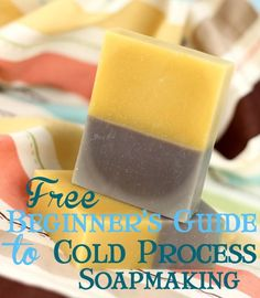 Free Beginner's Guide To Soapmaking: Cold Process #soapqueen #brambleberry