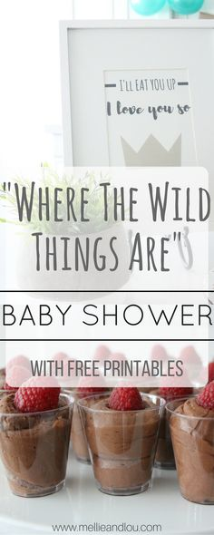"""Where The Wild Things Are"" baby shower!!! So cute, and it includes FREE printables!"