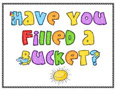 Bucket fillers-working so much better than all the yelling, tattling and time outs