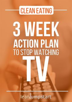 stop watching tv: 3 week action plan to support clean eating