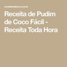 Receita de Pudim de Coco Fácil - Receita Toda Hora