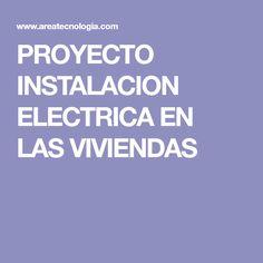PROYECTO INSTALACION ELECTRICA EN LAS VIVIENDAS