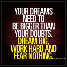 Your dreams need to be bigger than your doubts. Dream big, work hard and fear nothing. - Tap the link now to Learn how I made it to 1 million in sales in 5 months with e-commerce! I'll give you the 3 advertising phases I did to make it for FREE! Great Motivational Quotes, Positive Quotes, Inspirational Quotes, Positive Attitude, Dream Quotes, Quotes To Live By, Life Quotes, Success Quotes, Amazing Quotes