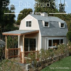 Turning a pre-fab garage or barn or shed into a tiny house.