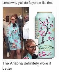 Arizona Tea Meme : arizona, Image, Result, Meme,, Beyonce,, Arizona, Green