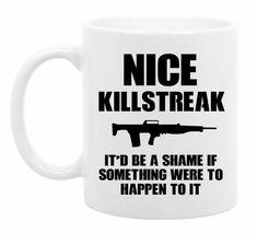 Funny Coffee Mug  Unique Gift Idea  Nice Killstreak Mug