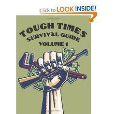 Paladin press: Books - Tough Times Survival Guide Volume 1
