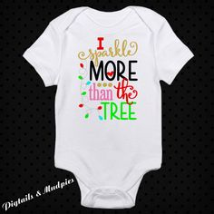 I Sparkle More Than The Tree Christmas Bodysuit~Holiday Bodysuit~Baby Bodysuit~Girl And Boy Christmas Bodysuit~Christmas Gift by PigtailsAndMudpies1 on Etsy