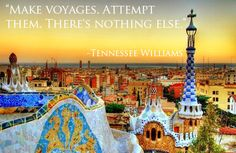 """Make voyages. Attempt them. There's nothing else."" - Tennessee Williams #travel #quotes #travelquotes"