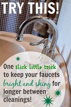 One easy trick to keep your faucets extra shiny and free from water spots for longer in between cleanings! Who wouldn't want that?