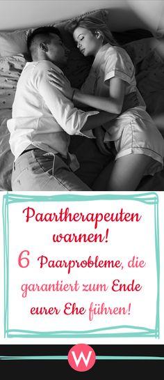 Vor diesen sechs Paarproblemen warnen sogar Paartherapeuten - wenn ihr diese Paarprobleme habt, ist eure Beziehung in großer Gefahr #liebe #beziehung #ehe