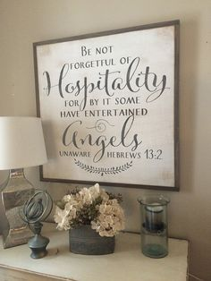34x34 Be not forgetful of hospitality for by it some have enteratined angels unaware Hebrews 13:2 distressed framed wood sign