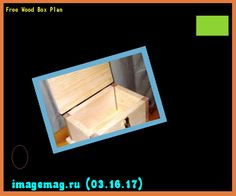 Free Wood Box Plan 180444 - The Best Image Search