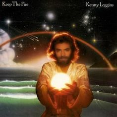 Kenny Loggins – Keep The Fire. One of my fave album covers!