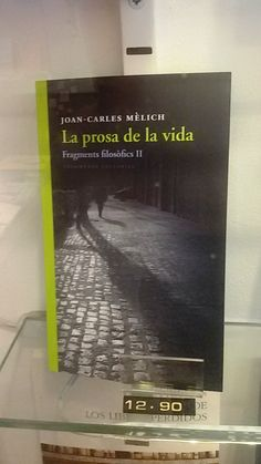 """La prosa de la vida"" de Joan Carles Mèlich. Fragmenta."