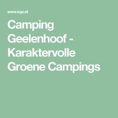 Camping Geelenhoof - Karaktervolle Groene Campings