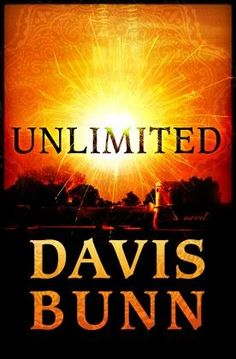 UNLIMITED: A Novel by Davis Bunn (based on the major motion picture, Unlimited) Davis Bunn is one of my favorite authors!