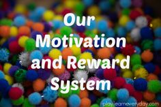Our Motivation and Reward System - Play and Learn Every Day Educational Activities, Book Activities, Party Bag Toys, Reward System, School Motivation, Home Learning, Business For Kids, Kids House, First Night