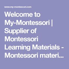 Welcome to My-Montessori | Supplier of Montessori Learning Materials - Montessori material, Practical life, Sensorial, Didactic materials, Learning equipment, Supply Montessori materials, Supplier of Montessori material, Learning material, Story book