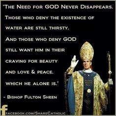 Archbishop Fulton J. Sheen quote. Catholic. Catholics. Catholicsm. God. Church. Lord. Christian. Jesus Christ