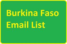#BurkinaFasoEmailList for create your online email marketing campaigns online. You can buy from here Burkina Faso Email List that will help you promote your products in this country.