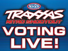Voting is LIVE for the NHRA Traxxas Nitro Shootout! Head to www.Facebook.com/nhra to cast your vote!