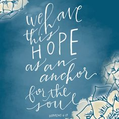 Hope anchors the soul. Bible Quotes About Faith, Pray Quotes, Biblical Quotes, Religious Quotes, Bible Verses Quotes, Quotes About God, Faith Quotes, Quotes About Anchors, Anchor Quotes