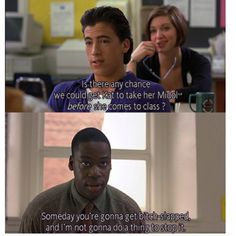 Joey (Andrew Keegan): Mr. Morgan, is there any chance we could get Kat to take her Midol *before* she comes to class? Mr. Morgan (Daryl Mitchell): Someday, you gonna get bitch-slapped and I'm not gonna do a thing to stop it. - 10 Things I Hate About You (1999) #williamshakespeare #thetamingoftheshrew