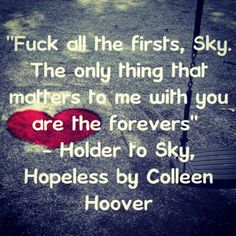 "Hopeless by Colleen Hoover....tell me that doesn't make you go, ""Awww""!"