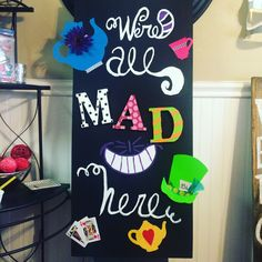 Alice in wonderland sign ..we're all mad here!!