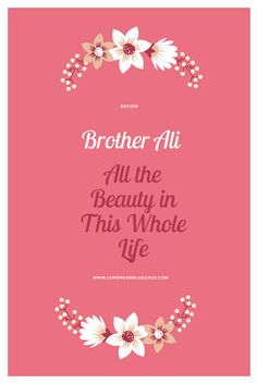 Brother Ali, All the Beauty in This Whole Life, album review  #hiphop #rap #socialjustice #islam #brotherali #rhymesayers