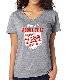 Look what I found on #zulily! Gray 'I'm All About That Base' V-Neck Tee #zulilyfinds