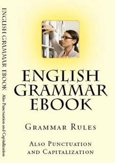 English Grammar, Punctuation and Capitalization by Girard Sagmiller, http://www.amazon.com/dp/B004U7G0LM/ref=cm_sw_r_pi_dp_WCGzrb1BPECJB