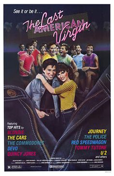 The Last American Virgin....I loved this movie as a teenager, probably because I knew I wasn't supposed to be watching it lol