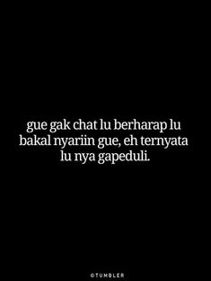 Quotes Rindu, Quotes Lucu, Story Quotes, Hurt Quotes, Quotes And Notes, Badass Quotes, People Quotes, Mood Quotes, Daily Quotes