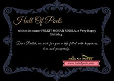HALL OF POETS family Wishes it's owner a Very Happy Birthday. On this occasion the Hall pla...