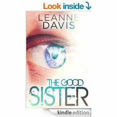 Amazon.com: The Good Sister (Sister Series, #2) eBook: Leanne Davis: Kindle Store