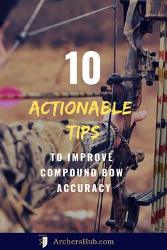 10 Actionable Tips to Improve Compound Bow Accuracy Bow Hunting For Beginners, Archery For Beginners, Bow Hunting Tips, Hunting Gear, Archery Tips, Archery Hunting Bowhunting, Archery Lessons, Types Of Bows, Fishing Tips