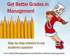 Do you find topics in Management to be very difficult. Here's a solution! At HelpWithAssignment.com we have started a solution library which has answers to numerous questions, case studies, caselets and various scenarios. With our questions and answers it will be very easy to get good score and improve your grades.