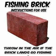 Change it up a bit. Mark hunting and fishing on brick... And follow instructions. If brick lands on hunting and there is nothing in season proceed to go fishing.