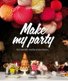 Livre DIY   Make my party de Lisa Gachet