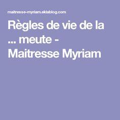 Règles de vie de la ... meute - Maitresse Myriam