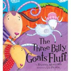 Super cute book!! Three Billy Goats Fluff - compare/contrast with Three Billy Goats Gruff! :-)