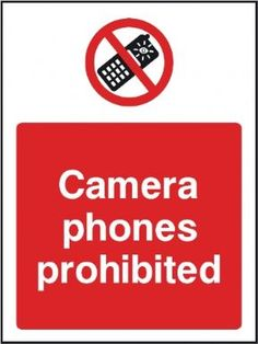 Camera phones prohibited general safety sign